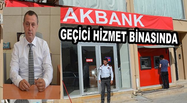 AKbank Geçici Hizmet Binasına Taşındı