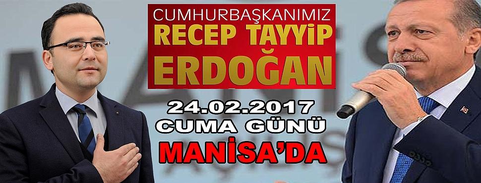 Cumhurbaşkanı Erdoğan Cuma Günü Manisa'ya Geliyor