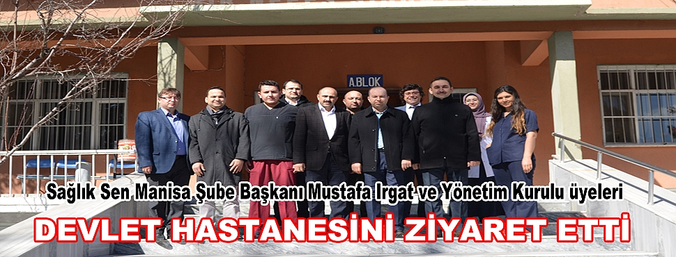 Irgat, Kula Devlet Hastanesi'ni Ziyaret Etti