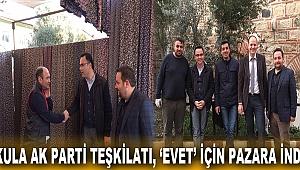 KULA AK PARTİ TEŞKİLATI, 'EVET' İÇİN PAZARA İNDİ