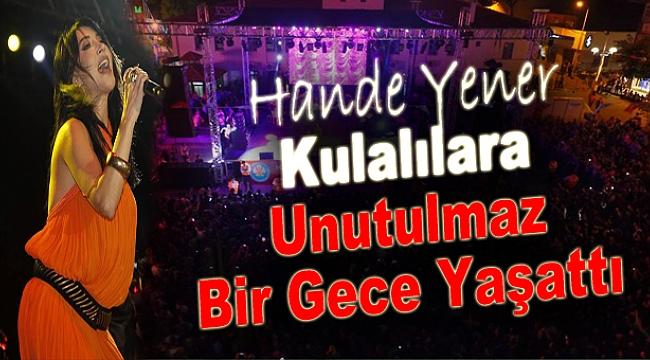 Hande Yener Kulalılara Unutulmaz Bir Gece Yaşattı