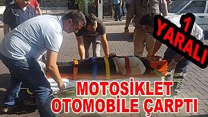 MOTOSİKLET OTOMOBİLE ÇARPTI: