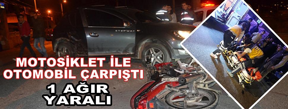 Motosiklet İle Otomobil Çarpıştı, 1 Ağır Yaralı