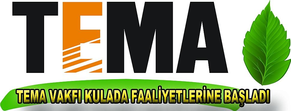 TEMA Vakfı Kula'da Faaliyetlerine Başladı