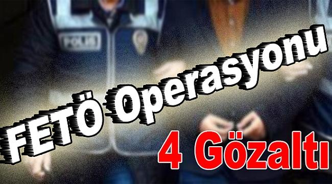 4 kişi FETÖ'den gözaltına alındı