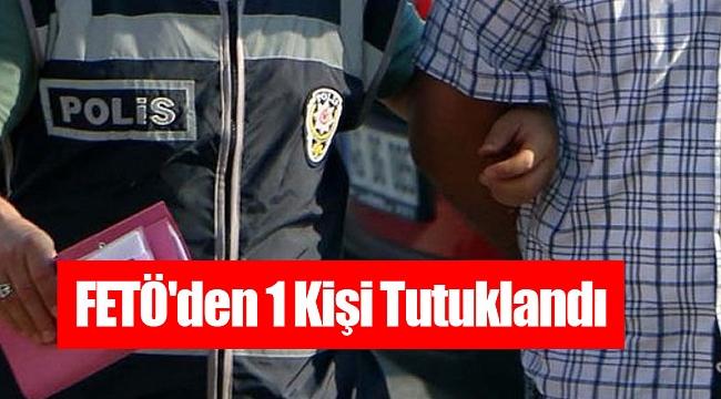 FETÖ'den 1 Kişi Tutuklandı, 1 Kişiye Adli Kontrol