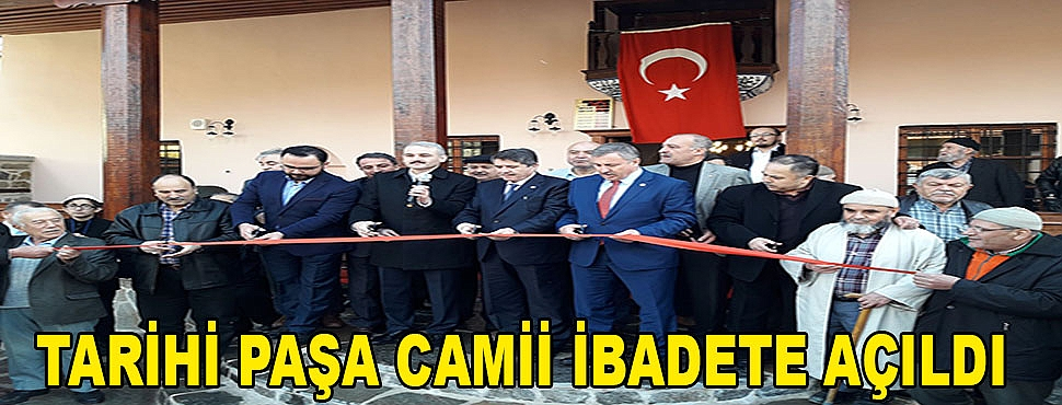Tarihi Paşa Camii İbadete Açıldı