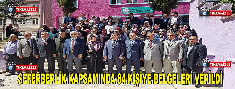 SEFERBERLİK KAPSAMINDA 84 KİŞİYE BELGELERİ VERİLDİ