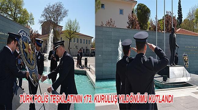 TÜRK POLİS TEŞKİLATININ 173. KURULUŞ YILDÖNÜMÜ KUTLANDI