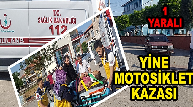 Yine Motosiklet Kazası 1 Yaralı