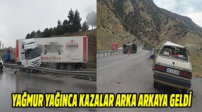 YAĞMUR YAĞINCA KAZALAR ARKA ARKAYA GELDİ.