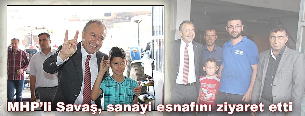 MHP'li Savaş, sanayi esnafını ziyaret etti