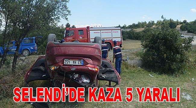 SELENDİ'DE KAZA 5 YARALI
