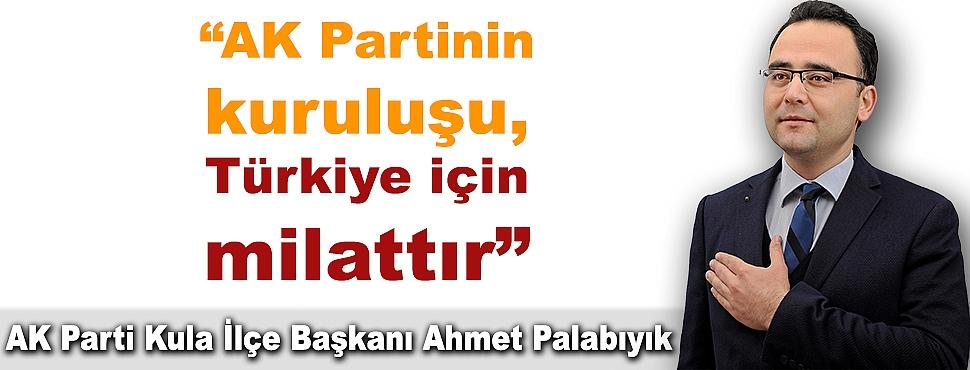 """Palabıyık; """"AK Partinin kuruluşu, Türkiye için milattır"""""""