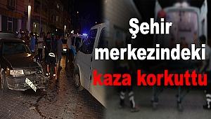 Şehir merkezindeki kaza korkuttu