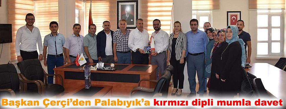 Başkan Çerçi'den Palabıyık'a kırmızı dipli mumla davet