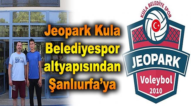 Jeopark Kula Belediyespor altyapısından Şanlıurfa'ya