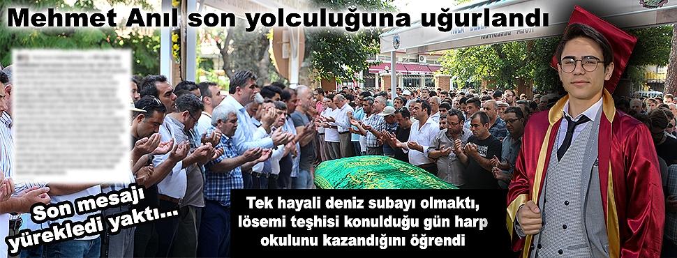 Mehmet Anıl son yolculuğuna uğurlandı