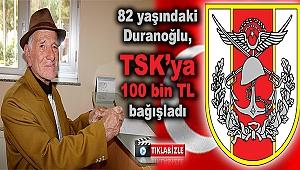 82 yaşındaki Duranoğlu, TSK'ya 100 bin TL bağışladı