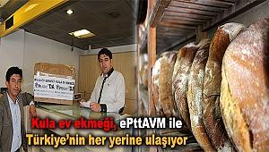 Kula ev ekmeği, ePttAVM ile Türkiye'nin her yerine ulaşıyor