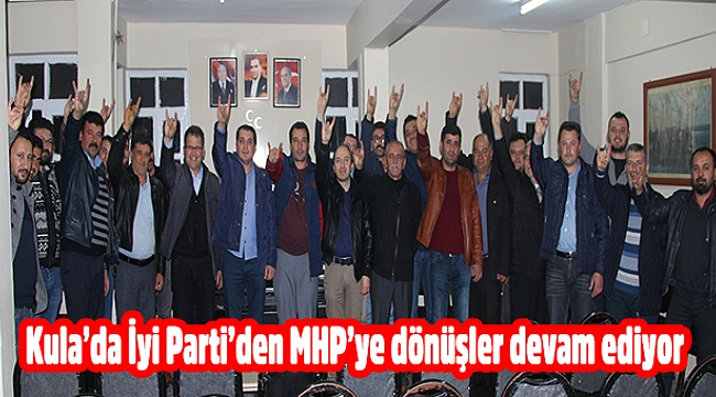 Kula'da İyi Parti'den MHP'ye dönüşler devam ediyor