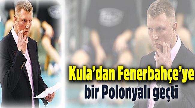 Kula'dan Fenerbahçe'ye bir Polonyalı geçti