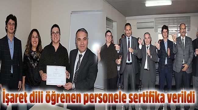 İşaret dili öğrenen personele sertifika verildi