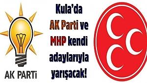 Kula'da AK Parti ve MHP Kendi adaylarıyla yarışacak!