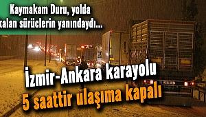 İzmir-Ankara karayolu 5 saattir ulaşıma kapalı