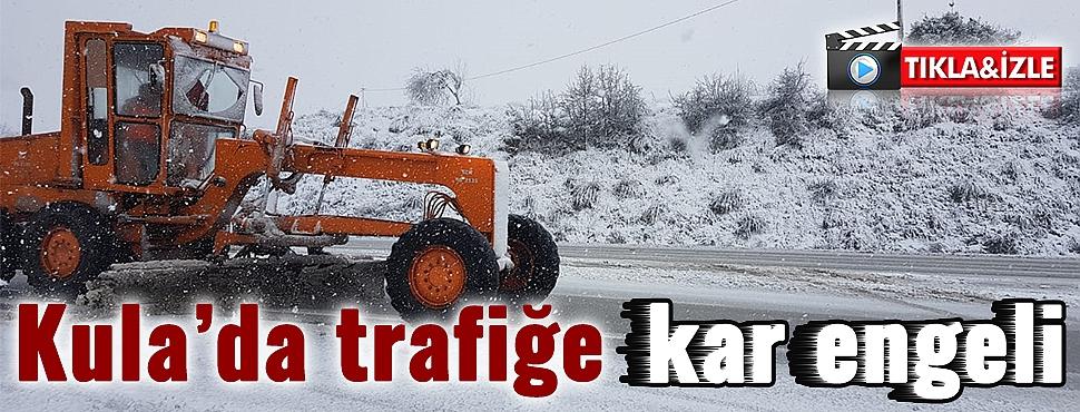 Kula'da trafiğe kar engeli