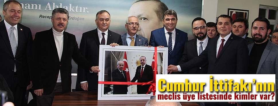 Cumhur İttifakı'nın meclis üye listesinde kimler var?