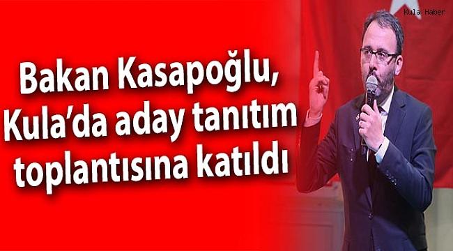 Bakan Kasapoğlu, Kula'da aday tanıtım toplantısına katıldı