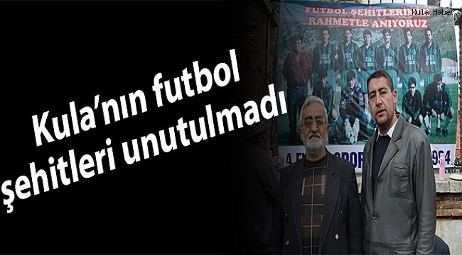 Kula'nın futbol şehitleri unutulmadı