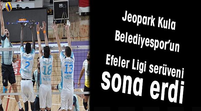 Jeopark Kula Belediyespor'un Efeler Ligi serüveni sona erdi