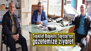Teşkilat Başkanı Taydaş'tan gazetemize ziyaret