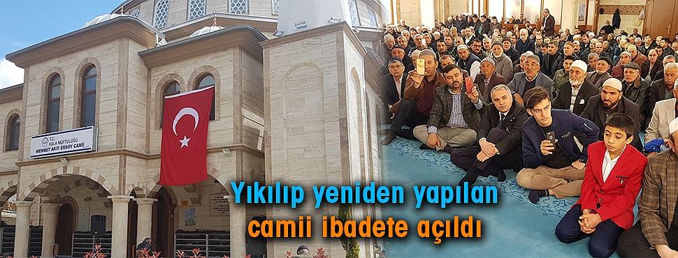 Yıkılıp yeniden yapılan camii ibadete açıldı