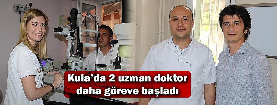Kula'da 2 uzman doktor daha göreve başladı