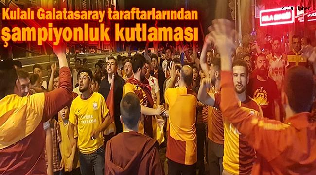 Kulalı Galatasaray taraftarlarından şampiyonluk kutlaması