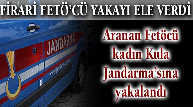 Firari FETÖ'cü Kula Jandarma'sına yakalandı