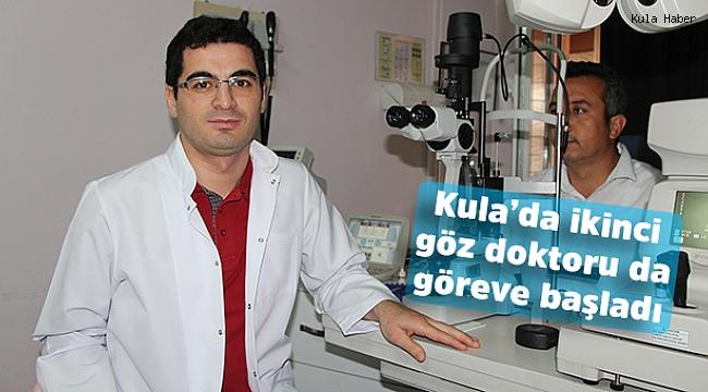 Kula'da ikinci göz doktoru da göreve başladı