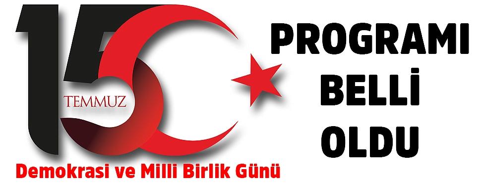 15 Temmuz Milli Birlik Günü programı belli oldu