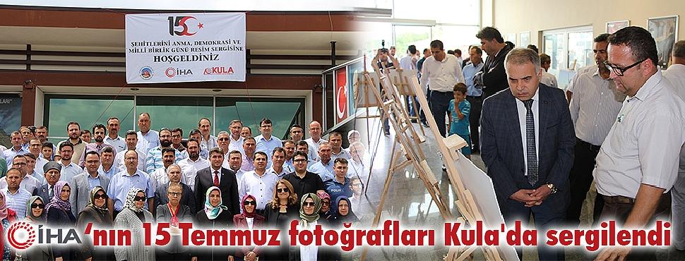 İHA'nın 15 Temmuz fotoğrafları Kula'da sergilendi