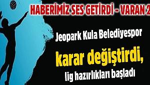 Jeopark Kula Belediyespor karar değiştirdi, lig hazırlıkları başladı