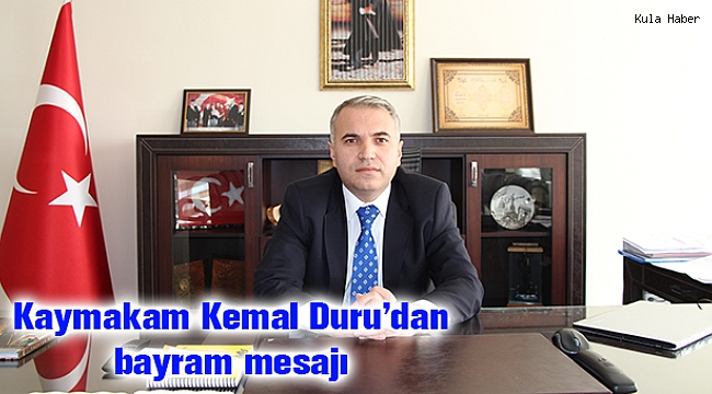 Kaymakam Kemal Duru'dan bayram mesajı