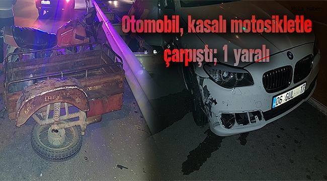 Otomobil, kasalı motosikletle çarpıştı; 1 yaralı