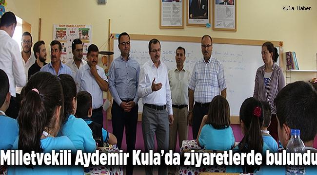 Milletvekili Aydemir Kula'da ziyaretlerde bulundu