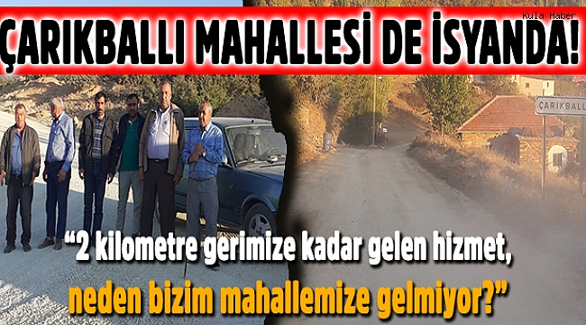 ÇARIKBALLI MAHALLESİ DE İSYANDA!