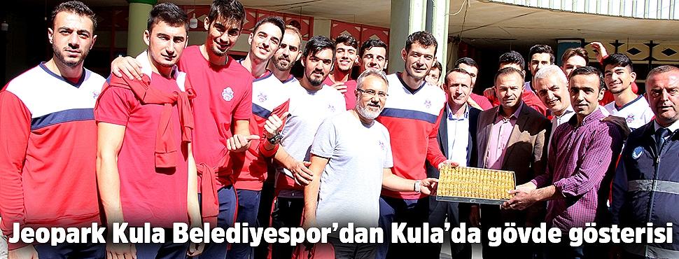 Jeopark Kula Belediyespor'dan Kula'da gövde gösterisi