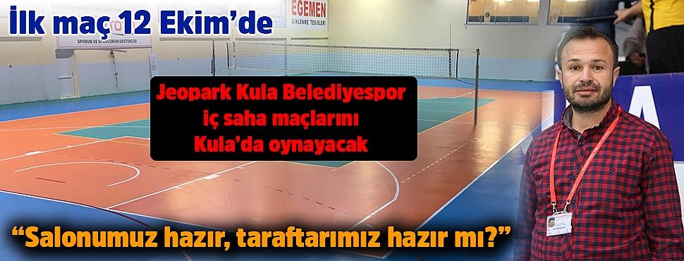 Jeopark Kula Belediyespor iç saha maçlarını Kula'da oynayacak