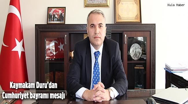 Kaymakam Duru'dan Cumhuriyet bayramı mesajı
